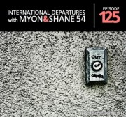 Myon & Shane 54 – International Departures 125 (2012)